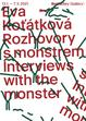Eva Koťátková: Interviews with the Monster
